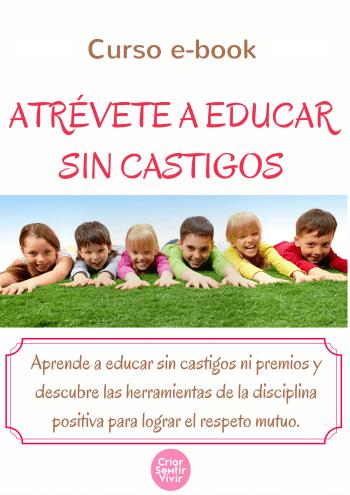 http://www.criarsentirvivir.com/p/educar-sin-castigos.html